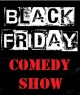 The Black Friday Comedy Explosion