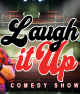 Laugh It Up Comedy Show