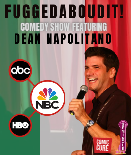 Fuggedaboudit - Comedy show! Featuring Dean Napolitano