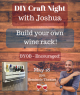 DIY Craft Night with Joshua -Build a Wine Rack